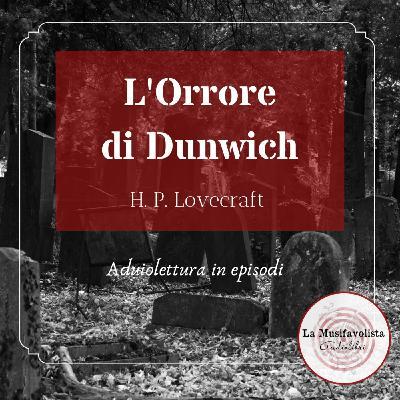 ♰ L'ORRORE DI DUNWICH 1 ♰ H.P. Lovecraft  ☎ Lettura a bassa voce ☎