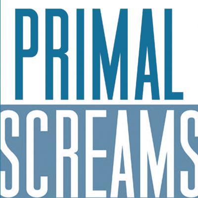 """Primal Screams"""