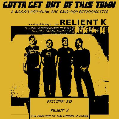 Episode 28: Relient K - The Anatomy Of The Tongue in Cheek