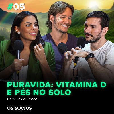 Os Sócios 05 - Puravida: Vitamina D e Pés no Solo