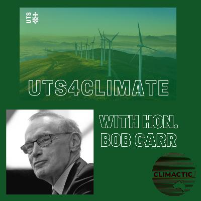 UTS 4 Climate | Investors Dump Coal: Bob Carr in conversation with Tim Buckley