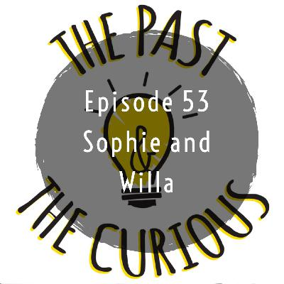 Episode 53: Sophie And Willa
