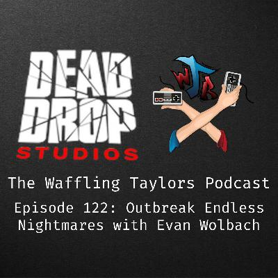 Teaser #2 - Outbreak: Endless Nightmares with Evan Wolbach