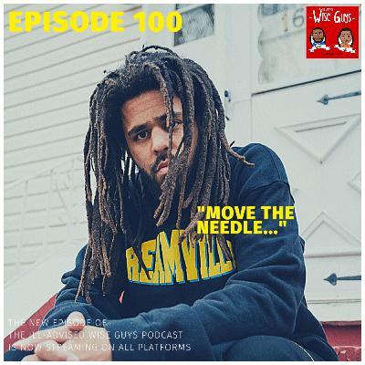 "Episode 100 - ""Move The Needle..."""