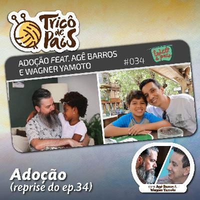 Reprise #034 - Adoção feat. Agê Barros e Wagner Yamuto