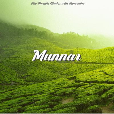 77: Munnar with Sangeetha