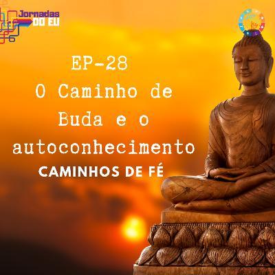 EP-28 - O caminho de Buda é o autoconhecimento - Especial Caminhos de Fé
