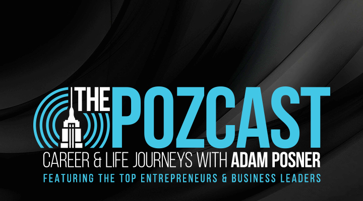 The POZCAST: Career & Life Journeys with Adam Posner