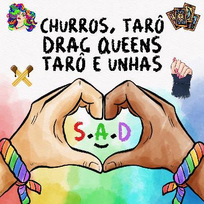 121 | Churros, Tarô, Drag Queens, Tarô e Unhas