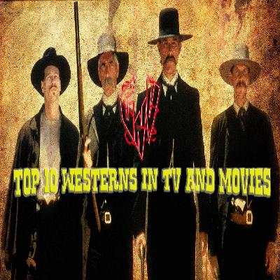 Top 10 Westerns in TV and Movies