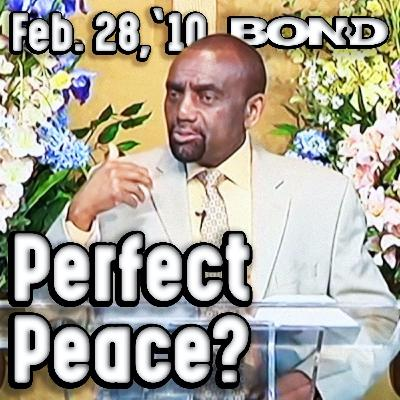 02/28/10 How Do You Find Perfect Peace? (Sunday Service Archive)