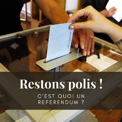 Ep. 30 : C'est quoi un référendum ?