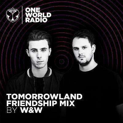 Tomorrowland Friendship Mix - W&W