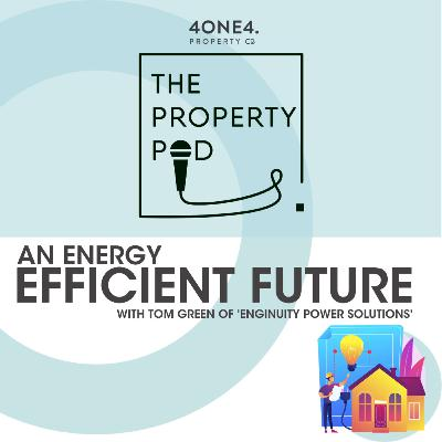 An Energy Efficient Future (With Tom Green of Engunity Power Solutions)