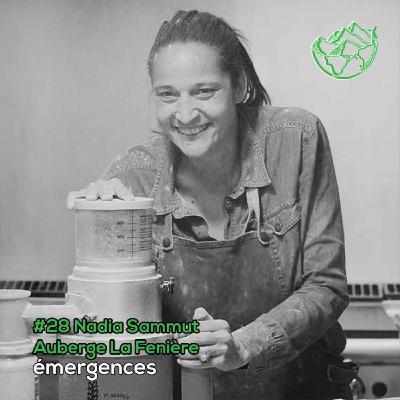 Emergences#28 – Nadia Sammut – Auberge La Fenière - Un écosystème alimentaire libre, inclusif et résilient