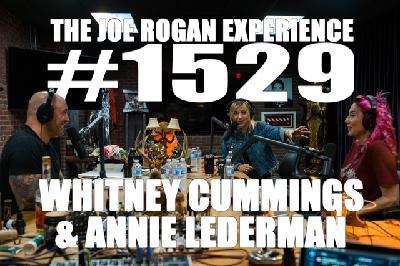#1529 - Whitney Cummings & Annie Lederman