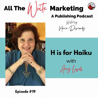 H is for Haiku with Amy Losak