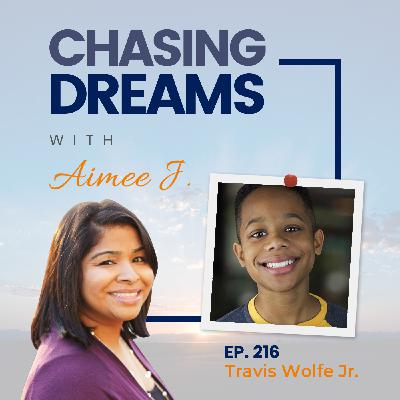 Ep. 216: Travis Wolfe Jr. - From a Dream to Reality