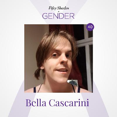 40. BELLA CASCARINI: trans woman