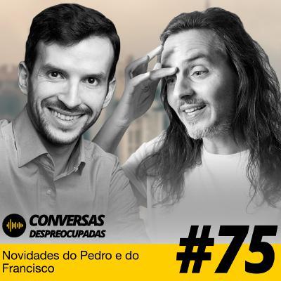 #75 – Balanço sobre os desafios loucos do Pedro e do Francisco