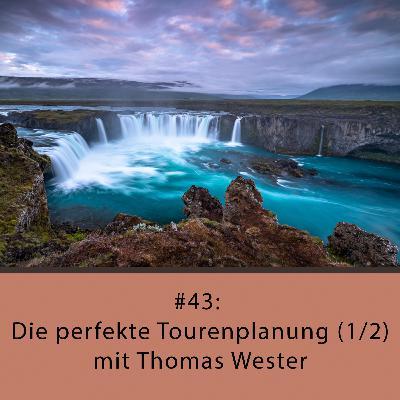 Die perfekte Tourenplanung (1/2) - mit Thomas Wester