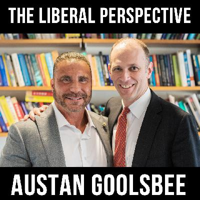 The Liberal Perspective with Austan Goolsbee