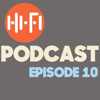Our 10th Episode | Daily HiFi Podcast