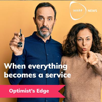 💡 Optimist's Edge: When everything becomes a service