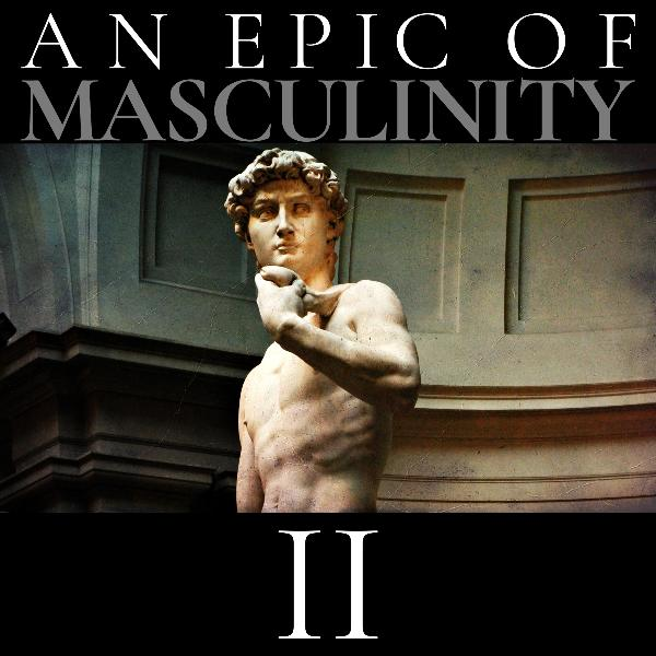 An Epic of Masculinity II: King
