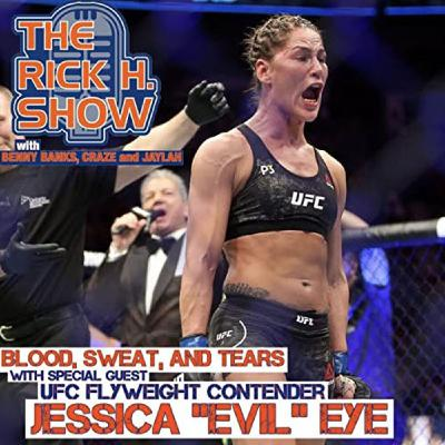 "Blood, Sweat, and Tears with special guest UFC Flyweight Contender Jessica ""Evil"" Eye (Season 5 Episode 7)"