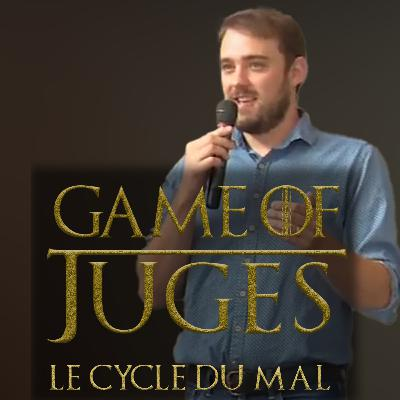 Game of Juges : Le cycle du mal