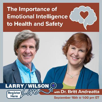 The Importance of Emotional Intelligence for Health, Safety, and Environment with Dr. Britt Andreatta