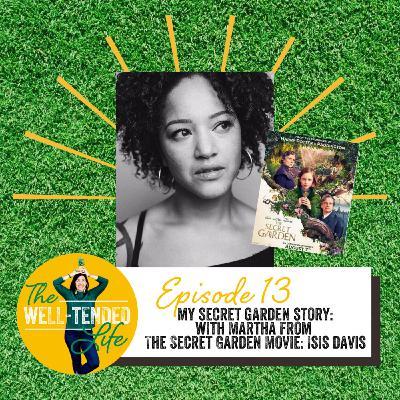 Episode 13: My Secret Garden Story with Isis Davis