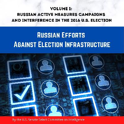Senate Russia Report Vol. 1: Russian Efforts Against Election Infrastructure