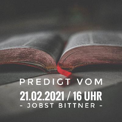 JOBST BITTNER - 21.02.2021 / 16 Uhr