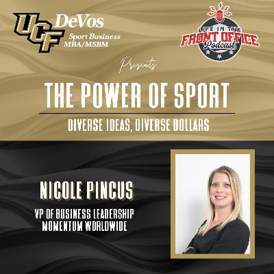 Diverse Ideas and Revenues with Nicole Pincus, VP Momentum Worldwide, UCF Power of Sports Series