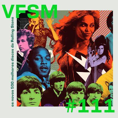 VFSM #111 - Os novos 500 Melhores Discos da Rolling Stone