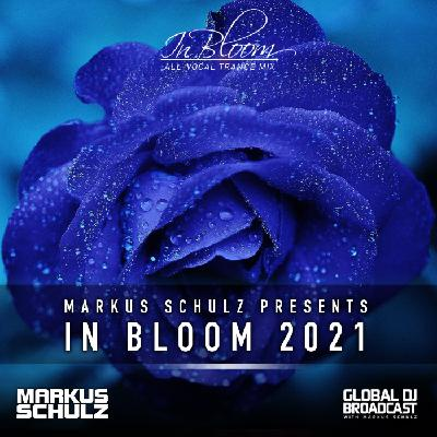 Global DJ Broadcast: Markus Schulz In Bloom (All-Vocal Trance Mix) Part 2 (May 06 2021)