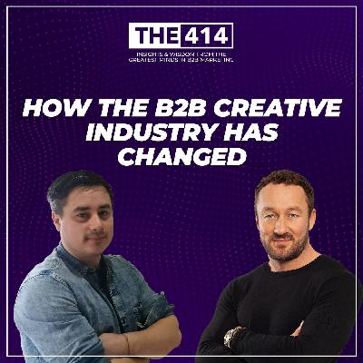 How The B2B Creative Industry Has Changed