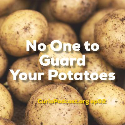 No one to Guard Your Potatoes