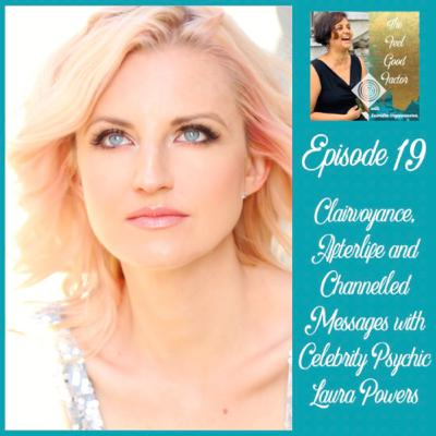19: Clairvoyance, Afterlife and Channelled Messages with Celebrity Psychic Laura Powers