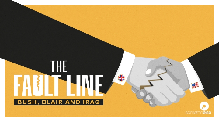 The Fault Line: Bush, Blair and Iraq