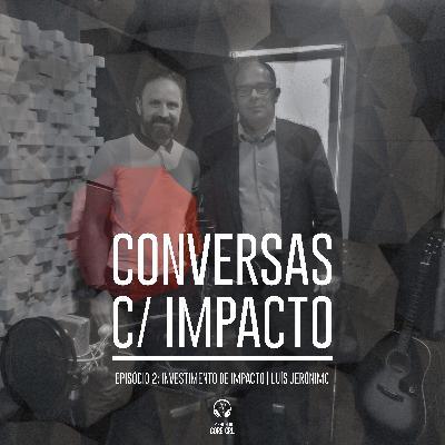 S1E2 | Investimento de Impacto | Luís Jerónimo Fundação Calouste Gulbenkian