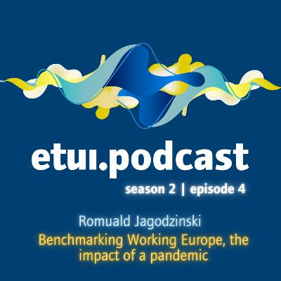 S2 Ep 4 - Romuald Jagodzinski: Benchmarking Working Europe, the impact of a pandemic