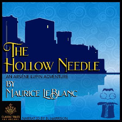 Ep. 736, The Hollow Needle, Part 2 of 7, by Maurice Leblanc