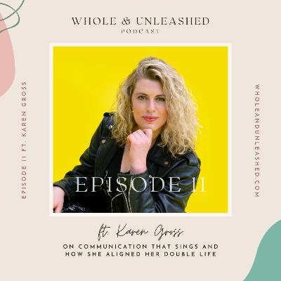 Karen Gross on communication that sings and how she aligned her double life