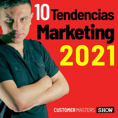 10 Tendencias de Marketing en 2021