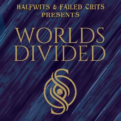 Worlds Divided Ep 3 - First Contact, The Verethi Affair, Maiden Voyage