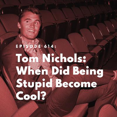 Tom Nichols: When Did Being Stupid Become Cool?