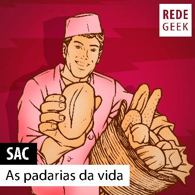 SAC – As padarias da vida